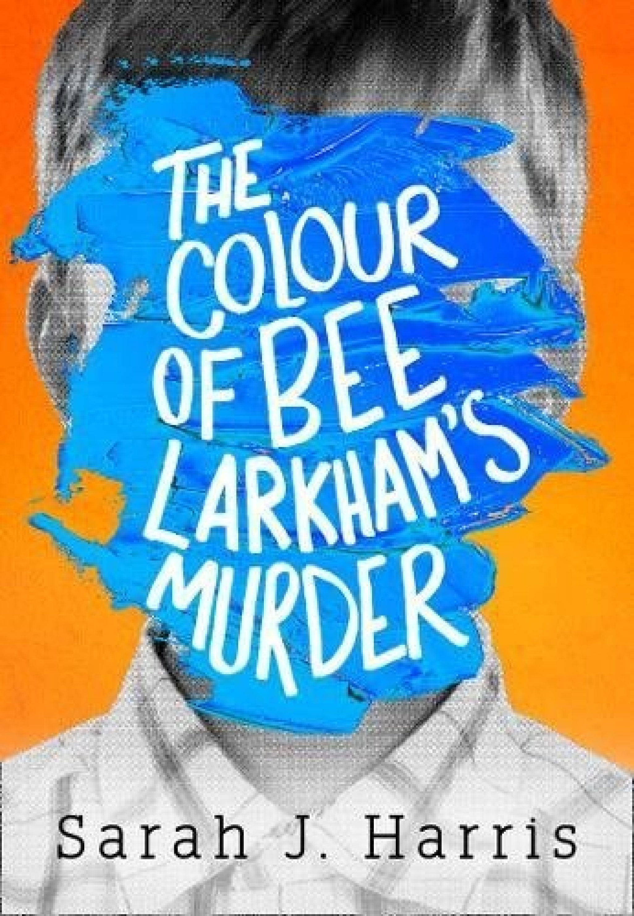 An Introduction to The Colour of Bee Larkham's Murder by Sarah J Harris