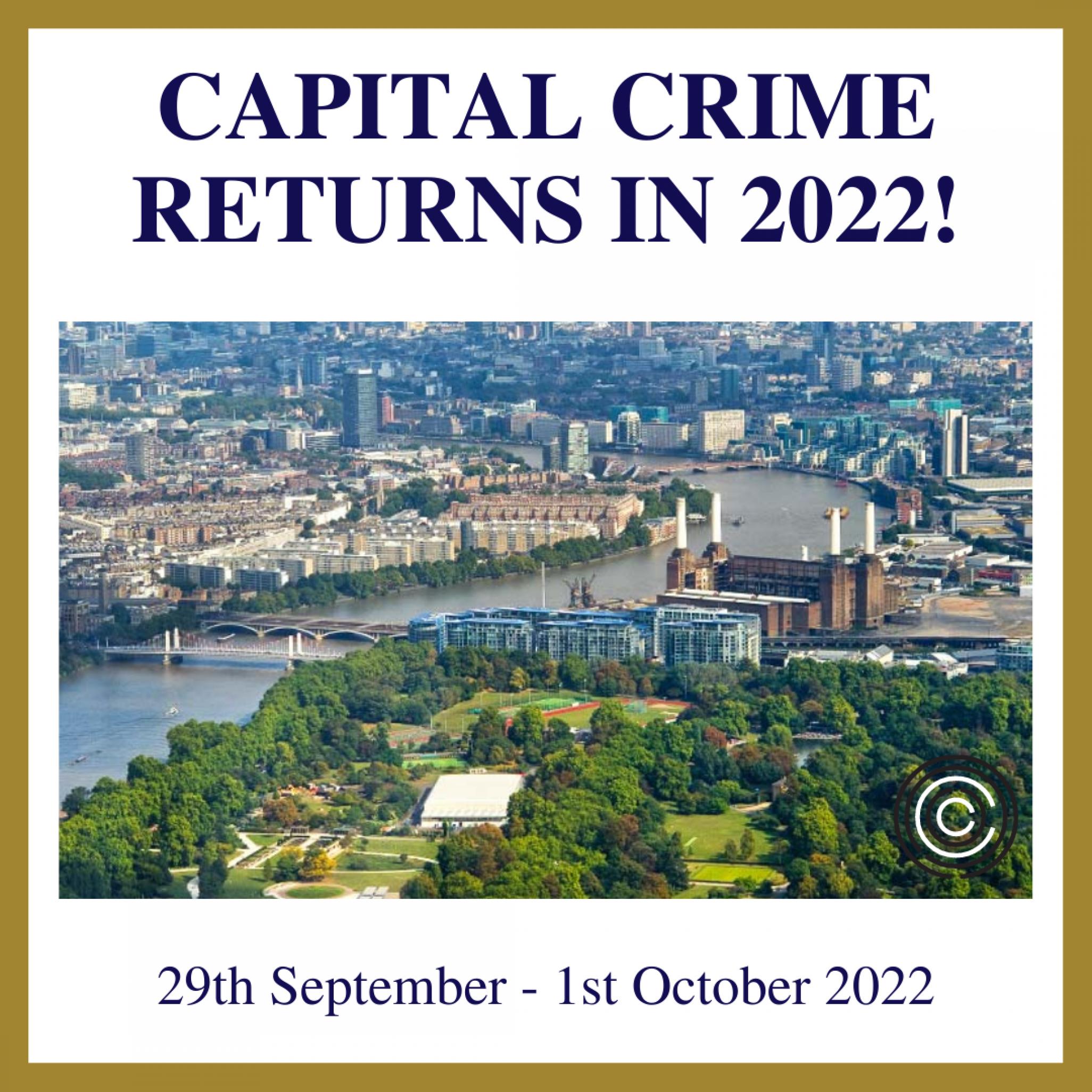 Capital Crime Returns 2022!