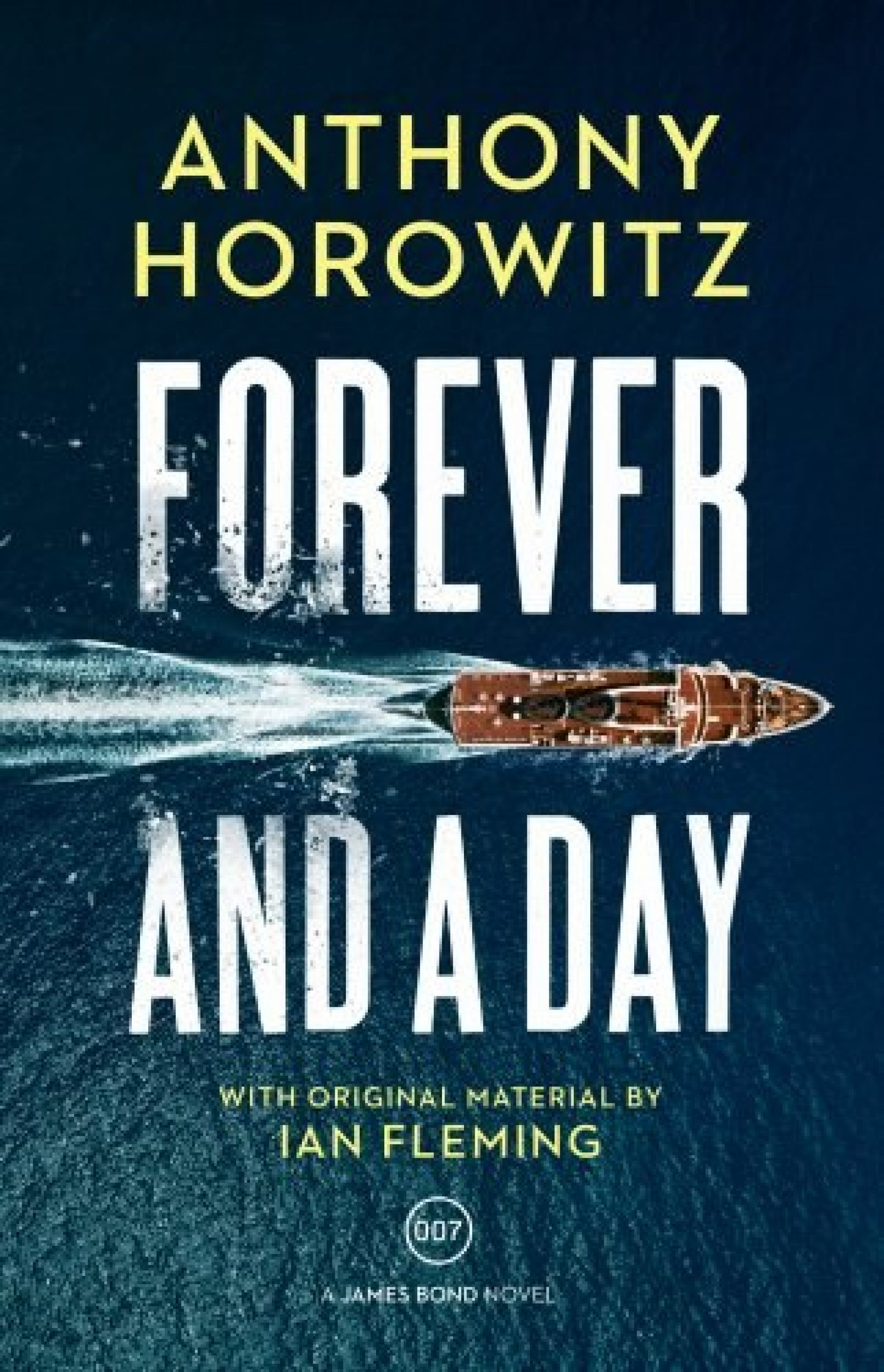 Forever and a Day by Anthony Horowitz -  an exclusive edition of the new 007 novel