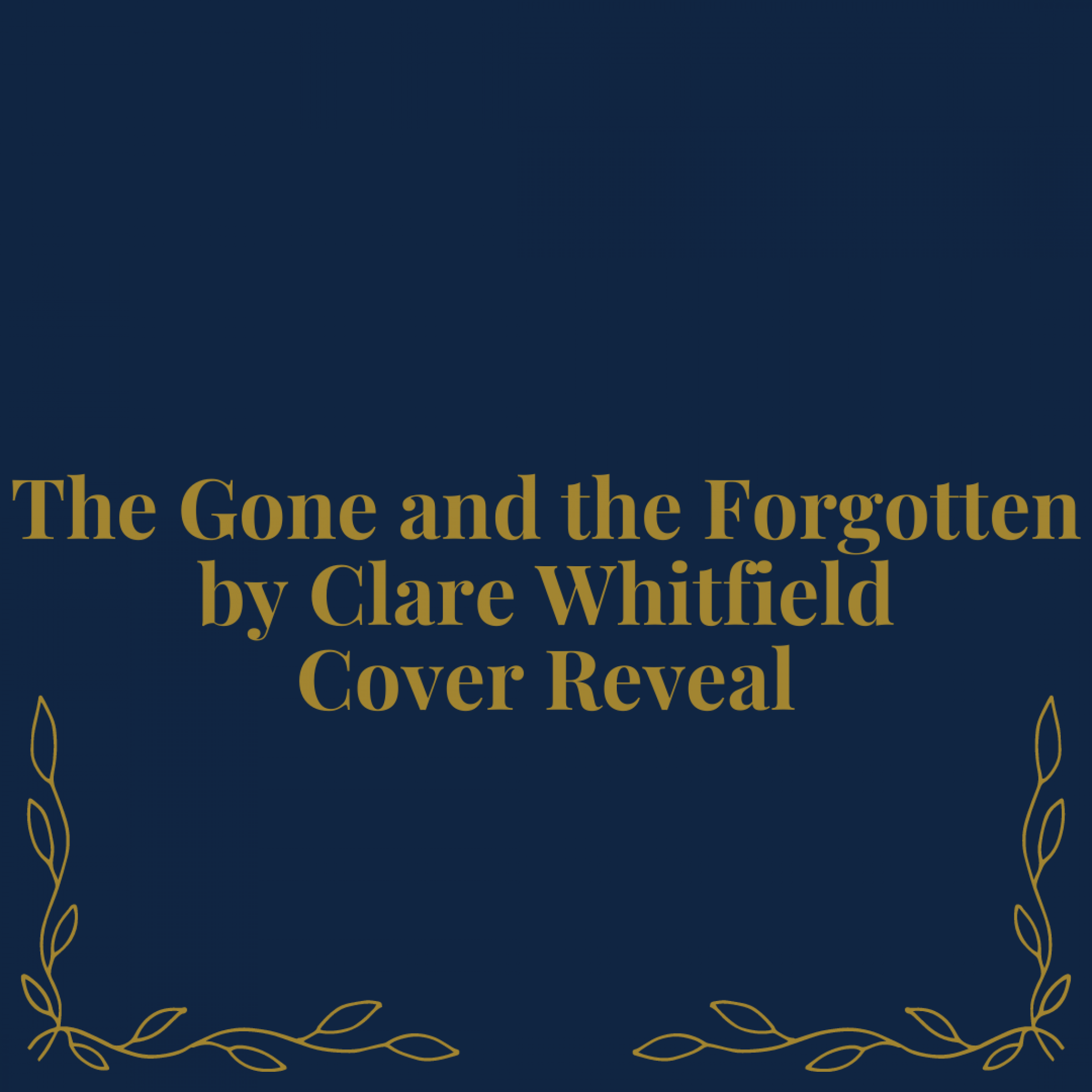 The Gone and the Forgotten by Clare Whitfield - Cover Reveal