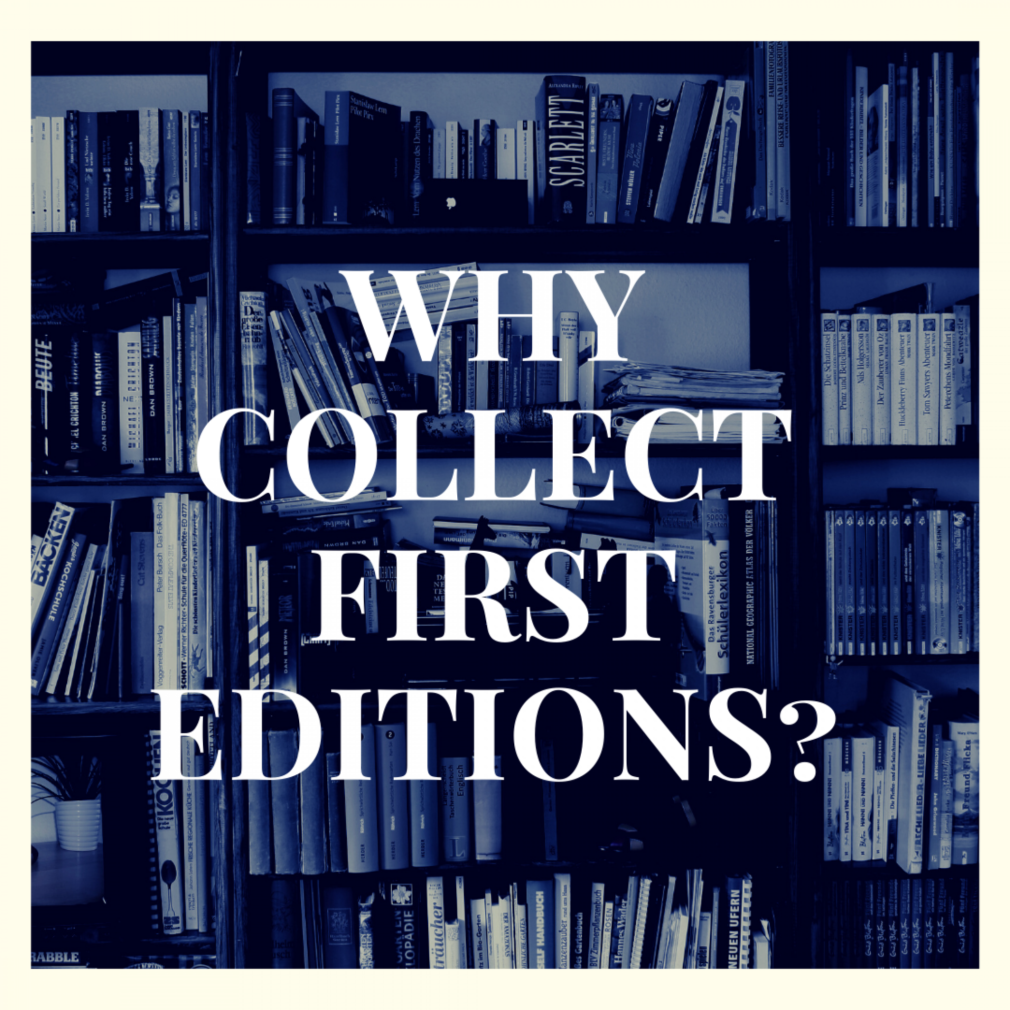 Why collect first editions?